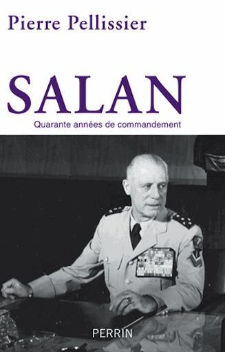 Salan. Une destinée tragique, mais héroïque…