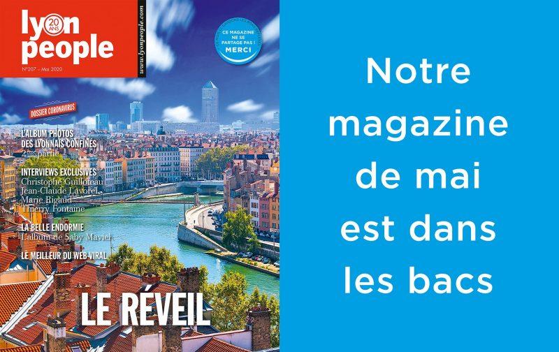 Déconfinement Lyon People. Notre magazine de mai chez votre commerçant